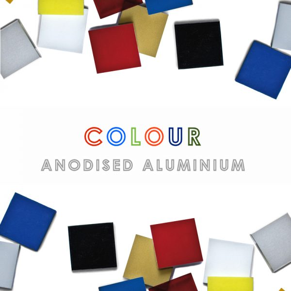COLOUR ANODISED ALUMINIUM